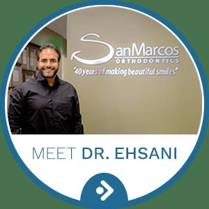 Meet Dr Ehsani horizontal button San Marcos Orthodontics San Marcos CA